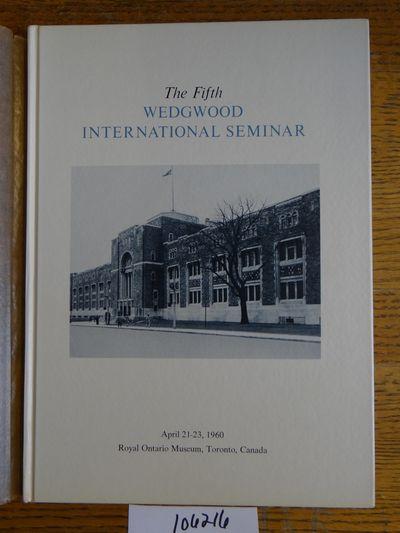 Wedgwood International Seminar, 1965. Hardbound. VG- (Tissue dj is aged; book only slightly so.). Wh...