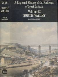 A Regional History of the Railways of Great Britain Volume 12 - South Wales
