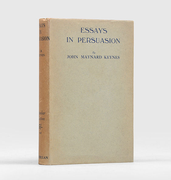 keynes essays persuasion Essays in persuasion written by legendary author john maynard keynes is widely considered to be one of the top 100 greatest books of all time.