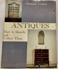 Antiques How To Identify and Collect Them