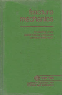 FRACTURE MECHANICS : Proceedings of the Twelfth National Symposium on Fracture Mechanics