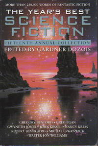THE YEAR'S BEST SCIENCE FICTION: Fifteenth (15th) Annual Collection.