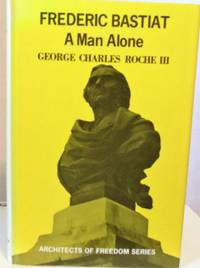 image of Frederic Bastiat : A Man Alone