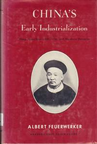 China's Early Industrialization: Sheng Hsuan-huai (1844-1916) and Mandarin En.. by  Albert Feuerwerker - Hardcover - 1958-01-01 - from Sperry Books and Biblio.com