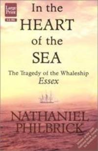 image of In the Heart of the Sea: The Tragedy of the Whaleship Essex (Wheeler Large Print Press (large print paper))
