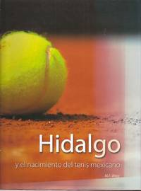 Hidalgo, y el nacimiento del tenis mexicano
