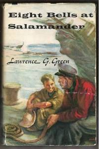 EIGHT BELLS AT SALAMANDER by  Lawrence G Green - First Edition - 1960 - from Ravenswood Books and Biblio.co.uk