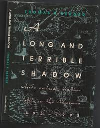 A Long and Terrible Shadow:  White Values, Native Rights in the Americas, 1492-1992