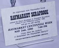 image of An important new Haymarket book Haymarket Scrapbook...will go on sale during Haymarket Centennial Week [handbill]