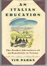 An Italian Education The Further Adventures of an Expatriate in Verona
