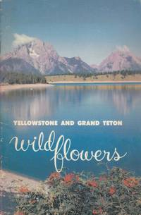 Yellostone and Grand Teton Wildflowers by Shaw,Richard J - 1972