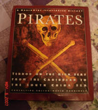 Pirates - Terror on the High Seas From The Caribbean to the South China Sea