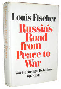 Russia's Road from Peace to War: Soviet Foreign Relations 1917-1941