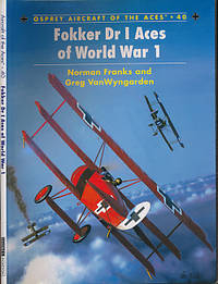 Fokker Dr 1 Aces of World War 1. Osprey Aircraft of the Aces. Series No. 40