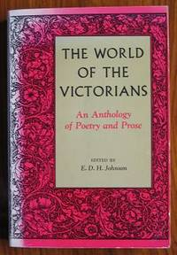The World of the Victorians: An Anthology of Poetry and Prose