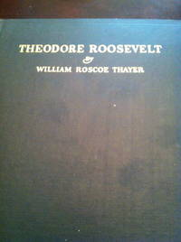 Theodore Roosevelt: An Intimate Biography by  William Roscoe Thayer - 1st edition - 1919 - from civilizingbooks (SKU: 1094BIL-4026)