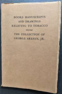 Books Manuscripts and Drawings Relating to Tobacco from the Collection of George Arents, Jr.
