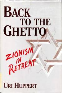 Back to the Ghetto : Zionism in Retreat