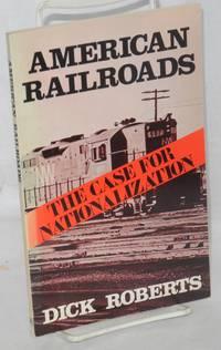 American railroads; the case for nationalization