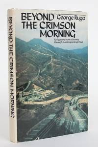 image of Beyond the Crimson Morning: Reflections from a Journey Through Contemporary China
