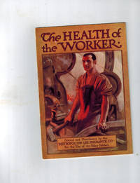 image of The Health of the Worker; Dangers to Health in the Factory and Shop and How to Avoid Them