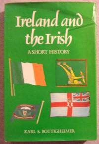 Ireland and the Irish: A Short History by  Karl S Bottigheimer - Hardcover - 1982 - from Book Nook and Biblio.com