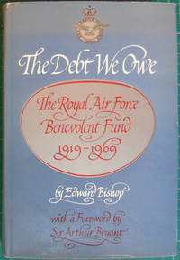 The Debt We Owe : The Royal Air Force Benevolent Fund 1919-1969