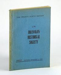 The Twenty-Ninth (29th) Report of the Okanagan Historical Society