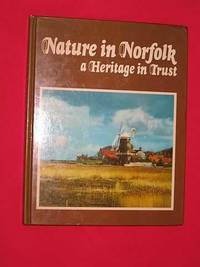Nature in Norfolk: a Heritage in Trust