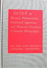 image of Guide to Historic Preservation, Historical Agencies, and Museum Practices: A Selective Bibliography