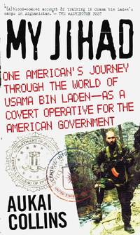 My Jihad One American's Journey through the World of Usama Bin Laden--As a  Covert Operative...