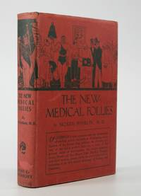 The New Medical Follies; An Encyclopedia of Cultism and Quackery in These United States, with...