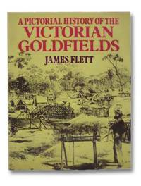 A Pictorial History of the Victorian Goldfields