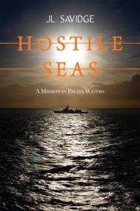 image of Hostile Seas : A Mission in Pirate Waters