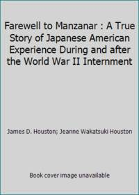 image of Farewell to Manzanar : A True Story of Japanese American Experience During and after the World War II Internment