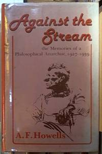 Against the Stream:  The Memories Of a Philosophical Anarchist, 1927-1939