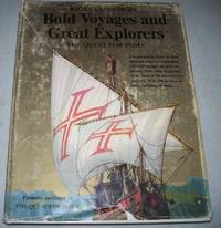 Bold Voyages and Great Explorers: A History of Discovery and Exploration from the Expedition to the Land of Punt in 1493 B.C. to the Discovery of the Cape of Good Hope in 1488 A.D.