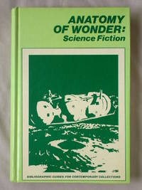 Anatomy of Wonder: Science Fiction (Bibliographic Guides for Contemporary Collections)