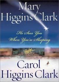 He Sees You When You're Sleeping : A Novel