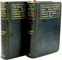 THE GENESIS OF THE UNITED STATES: A NARRATIVE OF THE MOVEMENT IN ENGLAND, 1605-1616, WHICH RESULTED IN THE PLANTATION OF THE NORTH AMERICAN BY ENGLISHMEN, DISCLOSING THE CONTEST BETWEEN ENGLAND AND SPAIN FOR THE POSSESSION OF THE SOIL NOW OCCUPIED BY THE UNITES STATES OF AMERICA... (2 Volumes, Complete)