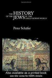 The History of the Jews in the Greco-Roman World: The Jews of Palestine from Alexander the Great...