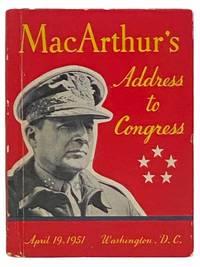 General of the Army Douglas MacArthur's Address to Congress, April 19, 1951, Washington,...