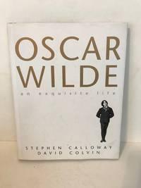 Oscar Wilde , an Exquisite Life