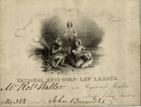 Engraved membership card for the National Anti-Corn-Law League, completed in autograph ink for Mr. Robt. Waller, member 24,388 and endorsed by Manchester anti-Corn Law activist John Brindle by Anti-Corn-Law League - ca. 1838-1846]. - from Garrett Scott, Bookseller (ABAA) and Biblio.com