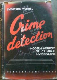 Crime Detection - Moder Methods of Criminal Investigation