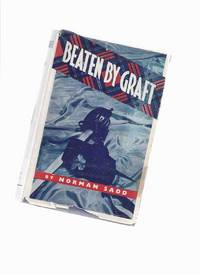 Beaten By Graft: A Novel (sequel to Diplomacy Versus Courage )( Story of Thomas Arthur Lally )