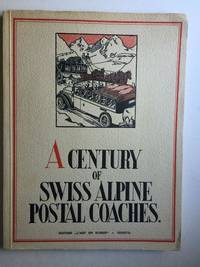 A Century of Swiss Alpine Postal Coaches