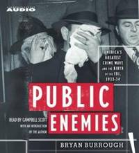 Public Enemies:  America's Greatest Crime Wave and the Birth of the FBI 1933-1934 by Bryan Burrough - 2004-02-01 - from Books Express (SKU: 0743536711)