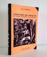 image of L'histoire des mineurs du Nord ontarien et québécois 1886-1945