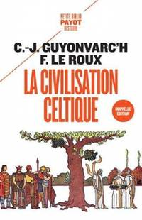 La civilisation celtique by  Planchais-Lagatu Laurent  Le Roux Françoise - Paperback - 2018 - from davidlong68 and Biblio.com